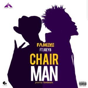 Fameye ft Joey b chairman
