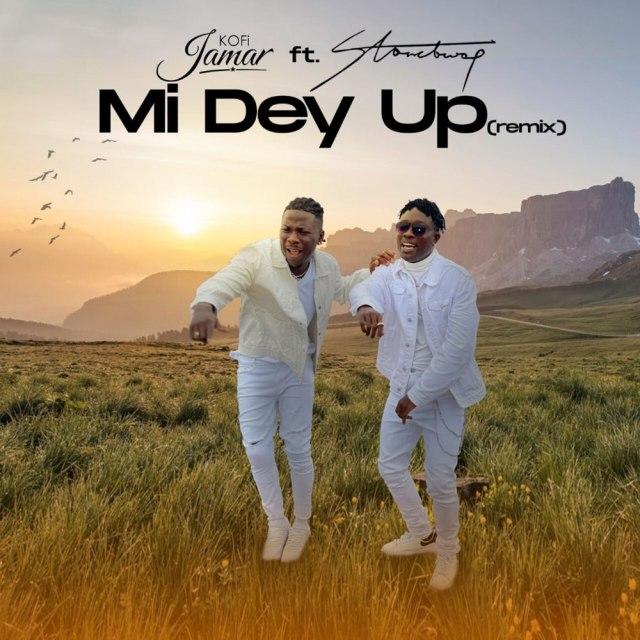 Kofi Jamar – Mi Dey Up (Remix) Ft. Stonebwoy