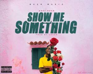 Kofi Quan - Show Me Something (Prod by Lucas)
