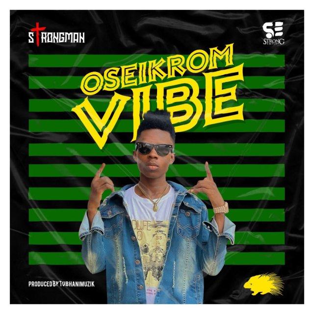 Strongman – Oseikrom Vibe