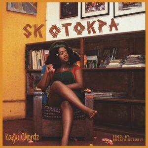 Kafui Chordz – Skotokpa (Prod. by Rugged Soluble)