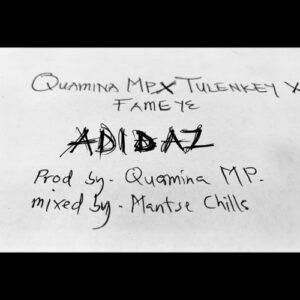 Quamina MP – Adidaz ft. Tulenkey & Fameye
