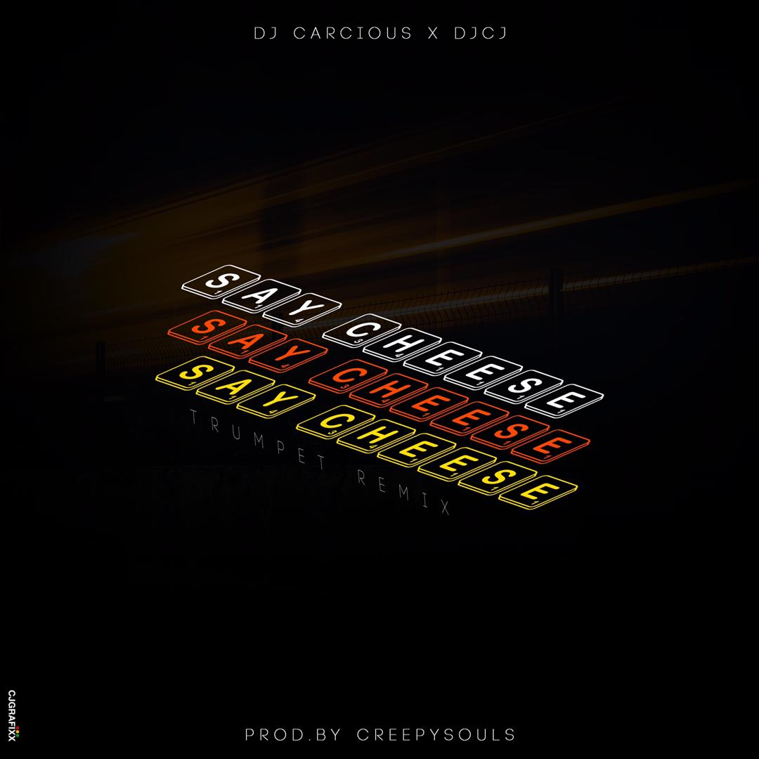 Dj Carcious x DJ CJ Ft. KiDi - Say Cheese (Trumpet Remix) [Prod.by CreepySouls]