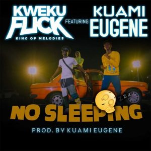 Kweku Flick - No Sleeping ft. Kwesi Arthur